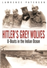 Hitler's Grey Wolves: U-Boats in the Indian Ocean - Book