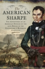 The American Sharpe : The Adventures of an American Officer of the 95th Rifles in the Peninsular and Waterloo Campaigns - eBook