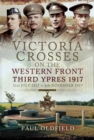 Victoria Crosses on the Western Front - Third Ypres 1917 : 31st July 1917 - 6th November 1917 - eBook