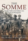 The Somme : The Epic Battle in the Soldiers' Own Words and Photographs - Book