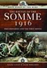 Both Sides of the Wire - Disaster at Dawn : Somme 1916: Preliminaries and First Moves - Book