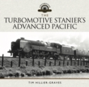 The Turbomotive: Stanier's Advanced Pacific - eBook