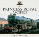 The Princess Royal Pacifics - eBook