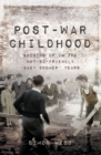 Post-War Childhood : Growing up in the not-so-friendly 'Baby Boomer' Years - eBook