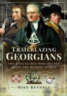 Trailblazing Georgians : The Unsung Men Who Helped Shape the Modern World - Book