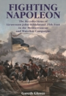 Fighting Napoleon : The Recollections of Lieutenant John Hildebrand 35th Foot in the Mediterranean and Waterloo Campaigns - Book