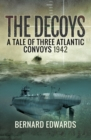 The Decoys : A Tale of Three Atlantic Convoys, 1942 - eBook
