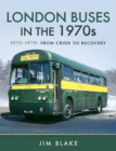 London Buses in the 1970s. Volume 2 : 1975-1979: From Crisis to Recovery - eBook