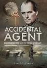 Accidental Agent: Behind Enemy Lines with the French Resistance - Book