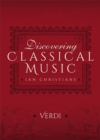 Discovering Classical Music: Verdi : His Life, The Person, His Music - eBook