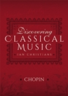 Discovering Classical Music: Chopin - eBook