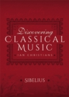 Discovering Classical Music: Sibelius - eBook