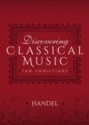 Discovering Classical Music: Handel - eBook