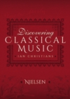 Discovering Classical Music: Nielsen : His Life, The Person, His Music - eBook