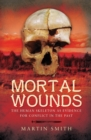 Mortal Wounds : The Human Skeleton as Evidence for Conflict in the Past - eBook