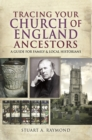 Tracing Your Church of England Ancestors : A Guide for Family and Local Historians - eBook