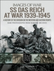 SS Das Reich At War 1939-1945 : A History of the Division on the Western and Eastern Fronts - eBook