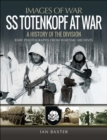 SS Totenkopf at War : A History of the Division - eBook