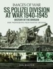 SS Polizei Division at War 1940 - 1945 : History of the Division - Book