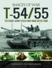 T-54/55 : The Soviet Army's Cold War Main Battle Tank - Book