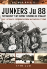 Junkers Ju 88 : The Twilight Years: Biscay to the Fall of Germany - Book