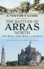 The Battles of Arras: North : A Visitor's Guide; Vimy Ridge to Oppy Wood and Gavrelle - eBook