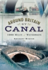 Around Britain by Canal : 1,000 Miles of Waterways - eBook
