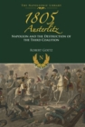 1805 Austerlitz : Napoleon and the Destruction of the Third Coalition - eBook