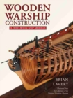 Wooden Warship Construction : A History in Ship Models - Book
