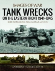 Tank Wrecks of the Eastern Front 1941 - 1945 - Book