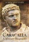 Caracalla : A Military Biography - Book