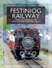 Festiniog Railway : From Slate Railway to Heritage Operation 1921 - 2014 - Book