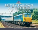 British Railways AC Electric Locomotives : A Pictorial Guide - Book