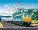 British Railways A C Electric Locomotives : A Pictorial Guide - eBook