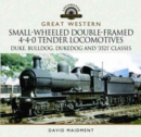 Great Western Small-Wheeled Double-Framed 4-4-0 Tender Locomotives - Book