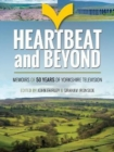 Heartbeat and Beyond : 50 Years of Yorkshire Television - Book