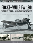 Focke-Wulf Fw 190 : The Early Years - Operations Over France and Britain - eBook