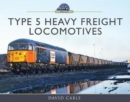 Type 5 Heavy Freight Locomotives - Book