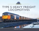 Type 5 Heavy Freight Locomotives - eBook