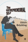 The Entrepreneurial Self : Fabricating a New Type of Subject - Book