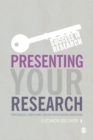Presenting Your Research : Conferences, Symposiums, Poster Presentations and Beyond - eBook