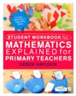 Student Workbook for Mathematics Explained for Primary Teachers - eBook