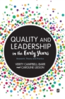 Quality and Leadership in the Early Years : Research, Theory and Practice - Book