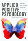 Applied Positive Psychology : Integrated Positive Practice - eBook