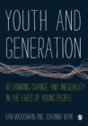 Youth and Generation : Rethinking change and inequality in the lives of young people - eBook
