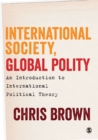 International Society, Global Polity : An Introduction to International Political Theory - eBook