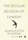 The Secular Religion of Fandom : Pop Culture Pilgrim - eBook