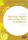 Nursing Adults with Long Term Conditions - Book