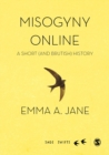 Misogyny Online : A Short (and Brutish) History - Book