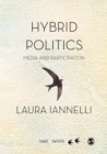 Hybrid Politics : Media and Participation - eBook
